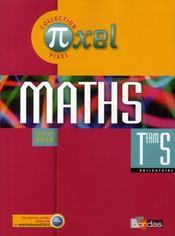 PIXEL ; pixel ; maths ; terminale S obligatoire ; manuel (édition 2008) - Intérieur - Format classique