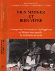 Bien Manger Et Bien Vivre Anthropologie Alimentaire - Couverture - Format classique