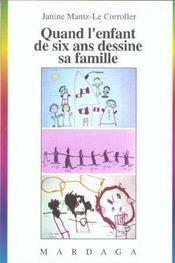 Quand l'enfant de six ans dessine sa famille - Intérieur - Format classique