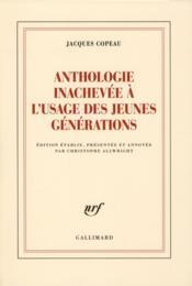 Anthologie inachevée à l'usage des jeunes générations - Couverture - Format classique