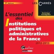 L'essentiel des institutions politiques et administratives de la France (9e édition) - Couverture - Format classique