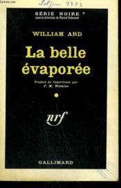 La Belle Evaporee. ( All I Can Get ). Collection : Serie Noire N° 585 - Couverture - Format classique