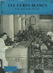 Les Cures Blancs. Bibliotheque Ecclesia N° 39 - Couverture - Format classique