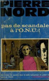 Pas De Scandale A L'O.N.U.! - Couverture - Format classique