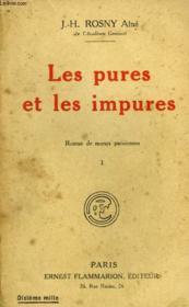 Les Pures Et Les Impures. Tome 1. Roman De Moeurs Parisiennes. - Couverture - Format classique