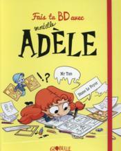 Fais ta BD avec mortelle Adèle - Couverture - Format classique