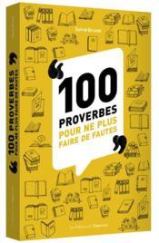 100 proverbes pour ne plus faire de fautes - Couverture - Format classique
