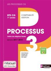 LES PROCESSUS 3 ; gestion des obligations fiscales ; BTS CG ; 1re année ; licence et livre de l'élève (édition 2017/2018) - Couverture - Format classique