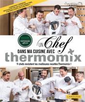 Un chef dans ma cuisine avec thermomix - Couverture - Format classique