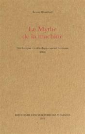Le mythe de la machine ; technique et développement humain (1966) - Couverture - Format classique