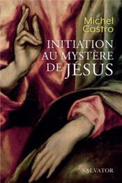 Initiation au mystère de Jésus - Couverture - Format classique
