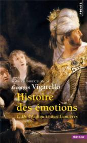 Histoire des émotions t.1 ; de l'Antiquité aux Lumières - Couverture - Format classique