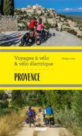Provence ; voyages à vélo et vélo électrique - Couverture - Format classique