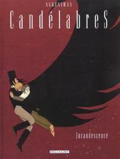 Candelabres t.3 ; incandescence - Intérieur - Format classique