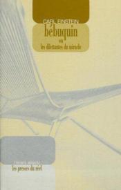 Bébuquin ou les dilettantes du miracle - Couverture - Format classique
