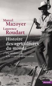Histoire des agricultures du monde ; du néolithique à la crise contemporaine - Couverture - Format classique