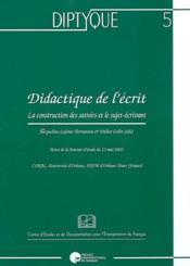 Diptyque t.5 : la construction des savoirs et le sujet-écrivant - Couverture - Format classique
