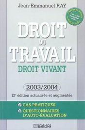 Droit Du Travail ; Droit Vivant 2003-2004 - Intérieur - Format classique