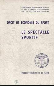 Spectacle Sportif (Le). Colloque De Limoges, 12-14 Mai 1980 - Couverture - Format classique