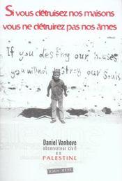 Si Vous Detruisez Nos Maisons, Vous Ne Detruirez Pas Nos Ames ; Palestine : Descente Aux Enfers - Intérieur - Format classique