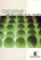 Dioxine ; de la crise à la réalité - Couverture - Format classique