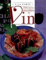 Delicieuses Recettesau Vin - Couverture - Format classique