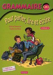 Grammaire ; CM1 ; cycle 3 ; livre de l'élève - Couverture - Format classique