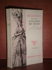 Mémoires du compte Alexandre De Tilly pour servir à l'histoire des moeurs de la fin du XVIIIe siècle. - Couverture - Format classique