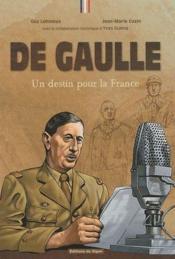 De Gaulle ; un destin pour la France - Couverture - Format classique