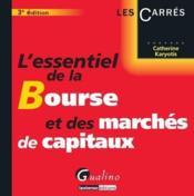 L'essentiel de la bourse et des marchés de capitaux (3e édition) - Couverture - Format classique