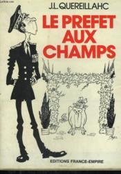 Le Prefet Aux Champs. - Couverture - Format classique