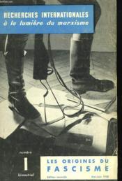 Recherches Internationales, A La Lumiere Du Marxisme, Bimestriel N°1, Mai-Juin 1958. Les Origines Du Fascisme - Couverture - Format classique