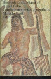 Historia De Espana Alfaguara I : Conditionamientos, Edad Antiguageograficos - Couverture - Format classique