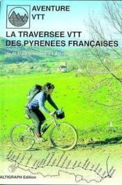 La traversée VTT des Pyrénées françaises - Couverture - Format classique