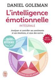 L'intelligence émotionnelle ; intégrale - Couverture - Format classique