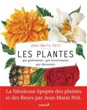 telecharger Les plantes qui guerissent, qui nourrissent, qui decorent livre PDF en ligne gratuit