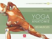 Yoga anatomie t.1 ; les muscles - Couverture - Format classique