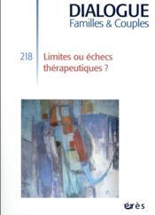 Dialogue N.218 ; limites ou échecs thérapeutiques ? - Couverture - Format classique