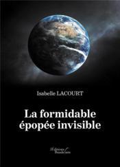 La formidable épopée invisible - Couverture - Format classique