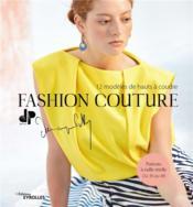 Fashion couture ; 12 modèles de hauts à coudre - Couverture - Format classique