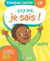 Ça y est, je sais ; français mathématiques ; CP ; les fondamentaux (édition 2020) - Couverture - Format classique