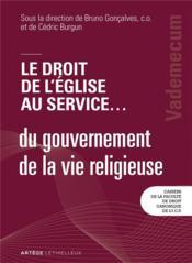 Le droit de l'Eglise au service... du gouvernement de la vie religieuse ; vademecum - Couverture - Format classique