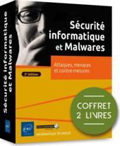 Securite informatique et malwares - coffret de 2 livres : attaques, menaces et contre-mesures (2e) - Couverture - Format classique