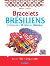 Bracelets brésiliens : techniques et 16 modèles classiques - Couverture - Format classique