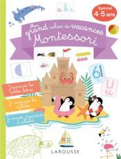 Mon grand cahier de vacances Montessori, spécial 4-5 ans - Couverture - Format classique