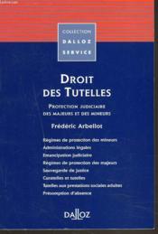 Droit des tutelles ; protection judiciaire des majeurs et des mineurs - Couverture - Format classique