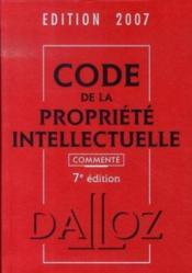 Code De La Propriete Intellectuelle (Edition 2007) - Couverture - Format classique