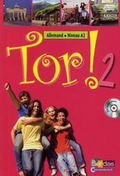 TOR ; tor ! 2 ; allemand ; niveau A2 manuel + cd audio (édition 2008) - Intérieur - Format classique