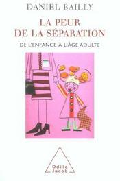 La peur de la séparation ; de l'enfance à l'âge adulte - Intérieur - Format classique