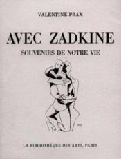 Avec Zadkine ; souvenirs de notre vie - Couverture - Format classique
